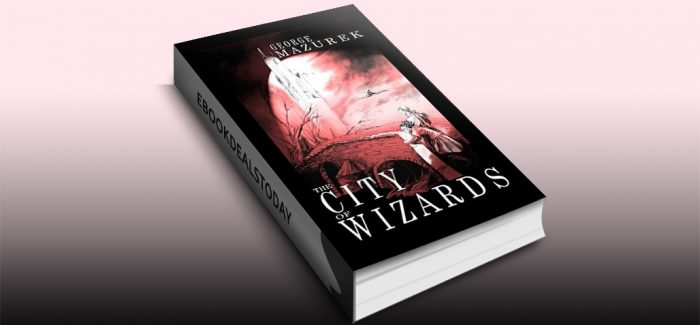 The City of Wizards (the Averot'h Saga Book 1) by George Mazurek