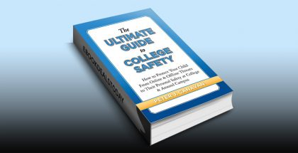 The Ultimate Guide to College Safety by Peter J Canavan