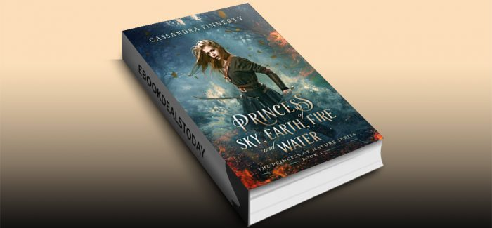 Princess of Sky, Earth, Fire and Water (The Princess of Nature Series Book 1) by Cassandra Finnerty