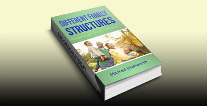 Different Family Structures: Relationships- Issues - Provisions by Mildred Stallworth
