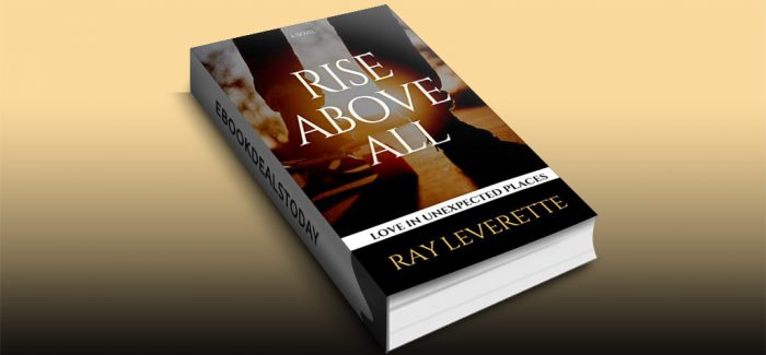 Rise Above All by Ray Leverette