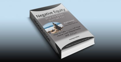 Negative Equity - What the Banks Don't Tell You by John Cosstick