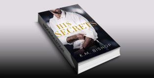 His Secrets by K. M. Bishop