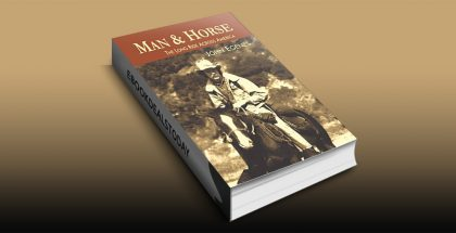Man & Horse: The Long Ride Across America by John Egenes