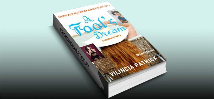 A Fool's Dream: Book 2 (Dreams) by Vilincia Patrick