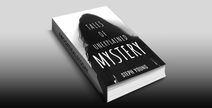 Tales of Mystery Unexplained by Steph Young