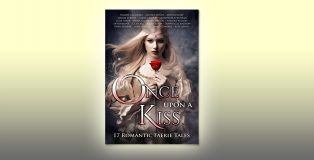 Once Upon A Kiss: 17 Romantic Faerie Tales by Julia Crane + more!