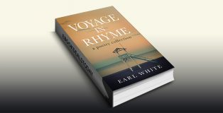 Voyage in Rhyme: a poetry collection by Earl White
