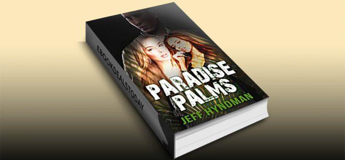 Paradise Palms by Jeff Hyndman
