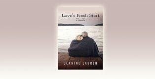 Love's Fresh Start: A Novella by Jeanine Lauren