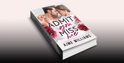 Admit You Miss Me by Ajme Williams