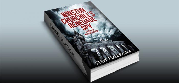 Winston Churchill's Renegade Spy by Steve Haberman