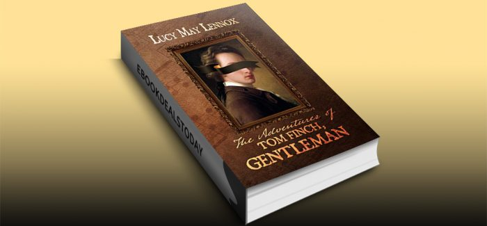 The Adventures of Tom Finch, Gentleman by Lucy May Lennox