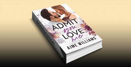 Admit You Love Me by Ajme Williams