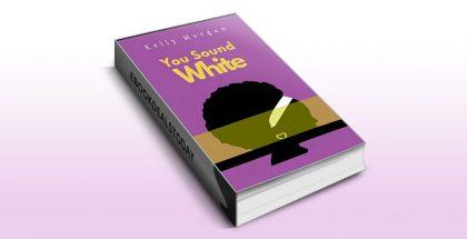 You Sound White by Kelly Morgan