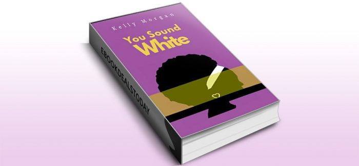 You Sound White by Kelly Morgan