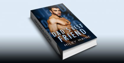 Dad's Best Friend by Miley Maine