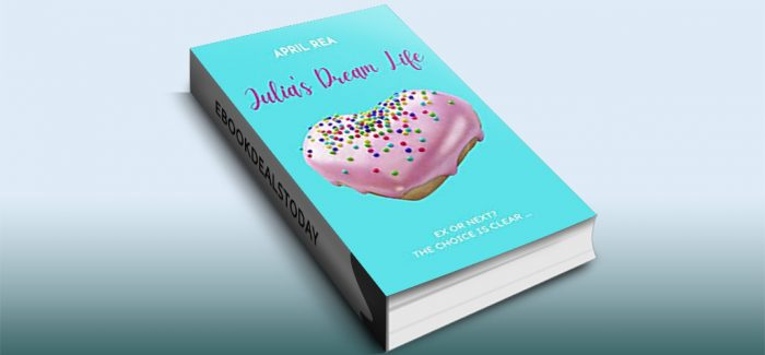 Julia's Dream Life: Ex or Next? The Choice Is Clear ... by April Rea