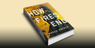 How Fires End: A Novel by Marco Rafalà