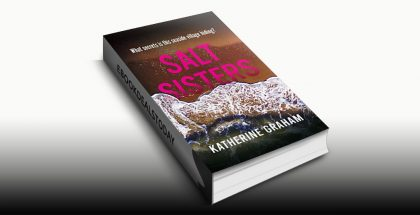 Salt Sisters: What Secrets is This Seaside Village Hiding? by Katherine Graham