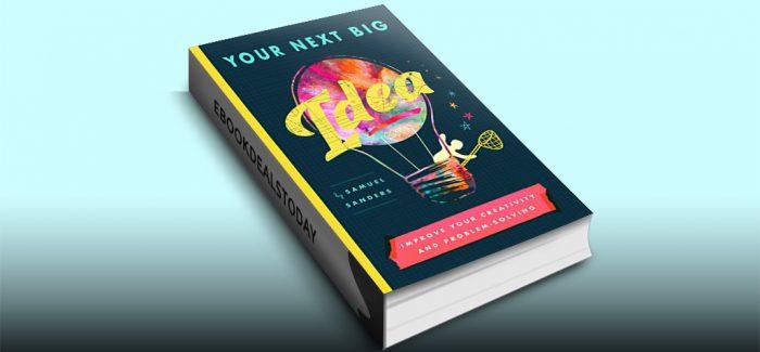 Your Next Big Idea by Samuel Sanders