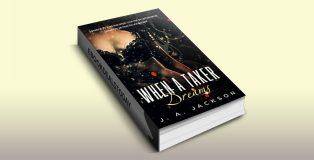 When a Taker Dreams by J. A. Jackson