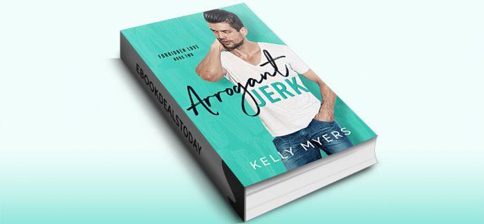 Arrogant Jerk, Book 2 by Kelly Myers