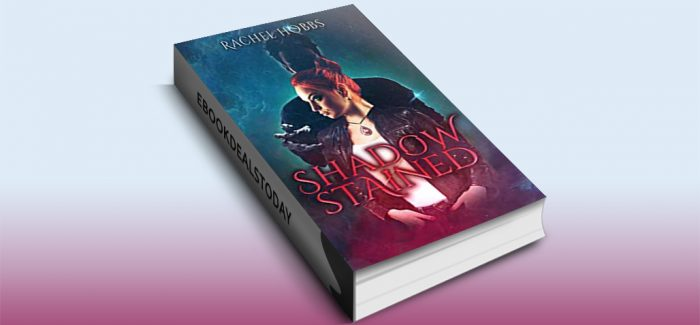 Shadow-Stained by Rachel Hobbs